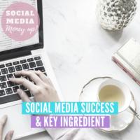 Social Media Success & Key Ingredient