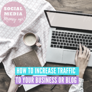 How To Increase Traffic To Your Business or Blog